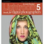 The Adobe Photoshop Lightroom 5 Book for Digital Photographers.pdf
