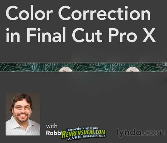 《Final Cut Pro X色彩校正高级教程》Lynda.com Color Correction in Final Cut Pro X