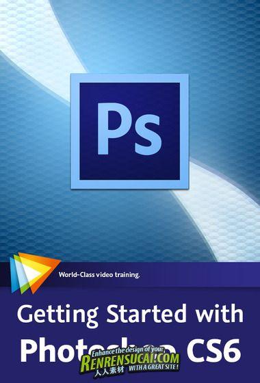 《Photoshop CS6入门应用教程》video2brain Getting Started with Photoshop CS6 English