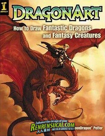《概念设计CG书籍》Dragonart How to Draw Fantastic Dragons and Fantasy Creatures