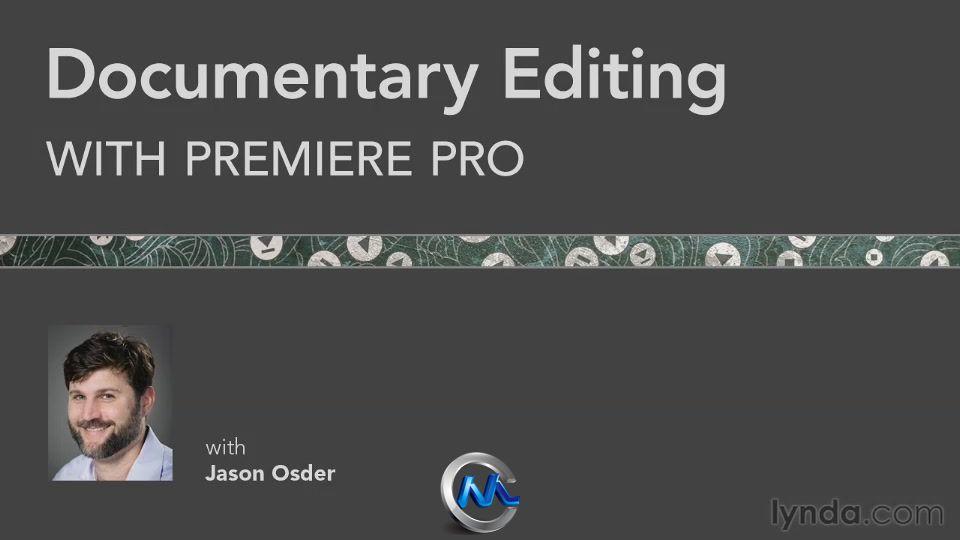 《Premiere纪录片编辑技术教程》Lynda.com Documentary Editing with Premiere Pro