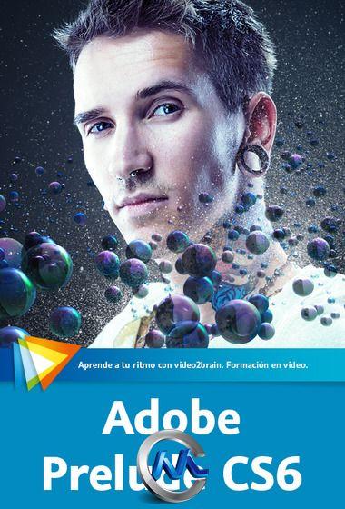 《Adobe Prelude CS6 训练教程》video2brain Adobe Prelude CS6 Spanish