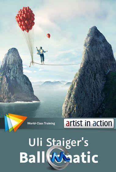 《Photoshop艺术家实例教程-空中钢丝》video2brain Photoshop Artist in Action Uli Staigers Balloonatic English