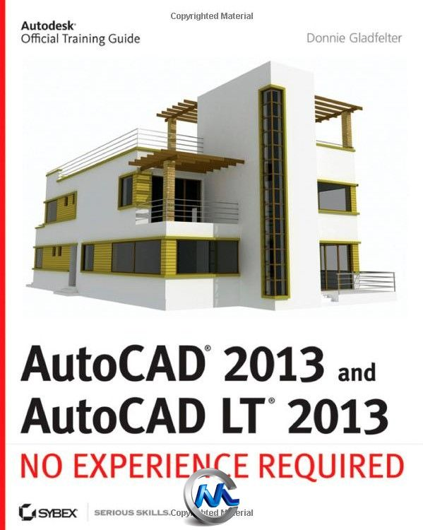 《AutoCAD LT 2013学习指南书籍》AutoCAD 2013 and AutoCAD LT 2013 No Experience Required By Donnie Gladfelter