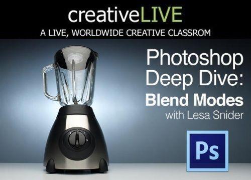 《PS图层混合模式视频教程》CreativeLive Photoshop Deep Dive Blend Modes with Lesa Snider