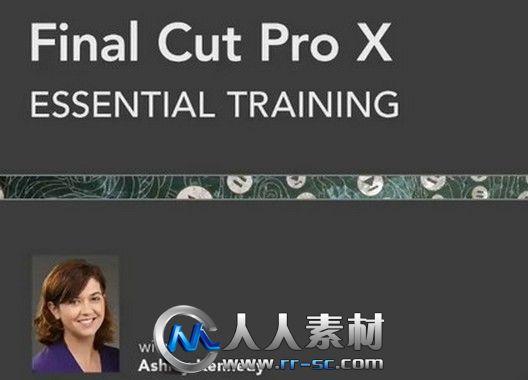 《FCP非编剪辑基础训练视频教程》Lynda.com Final Cut Pro X Essential Training