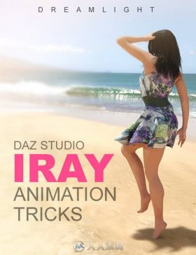 DAZ Studio 基于NVIDIA的Iray渲染技术的动画技巧DAZ Studio Iray Animation Tricks