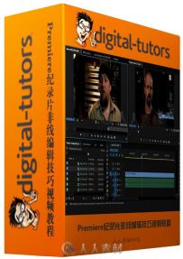 Premiere纪录片非线编辑技巧视频教程 Digital-Tutors Editing for Documentaries i...
