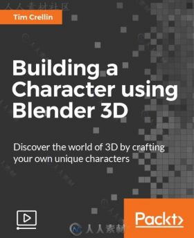Blender三维角色建模工作流程视频教程 PACKTPUB BUILDING A CHARACTER USING BLEND...